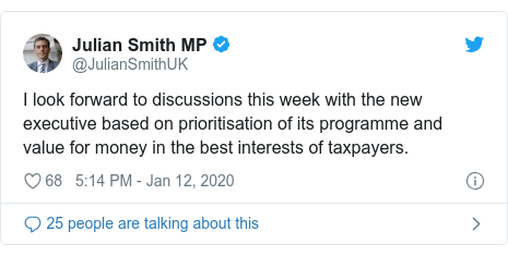 Twitter post by @JulianSmithUK: I look forward to discussions this week with the new executive based on prioritisation of its programme and value for money in the best interests of taxpayers.